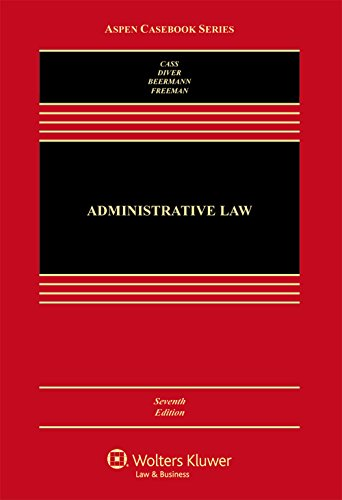 Compare Textbook Prices for Administrative Law: Cases and Materials Aspen Casebook Series 7 Edition ISBN 9781454866985 by Ronald A. Cass,Colin S. Diver,Jack M. Beermann,Jody Freeman