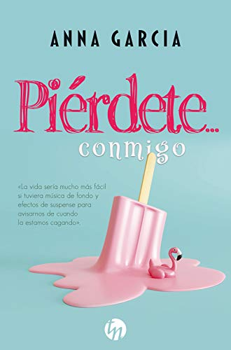 Piérdete… conmigo (Top Novel) de [Anna Garcia]
