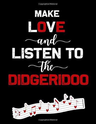 Make love and listen to the Didgeridoo Blank Sheet Didgeridoo Wide Staff Manuscript Paper Notebook product image