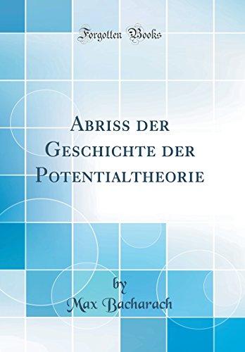 Abriss der Geschichte der Potentialtheorie (Classic Reprint)