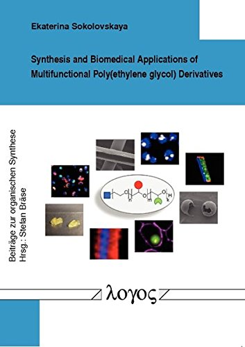 Synthesis and Biomedical Applications of Multifunctional Poly(ethylene glycol) Derivatives (Beiträge zur organischen Synthese, Band 38)