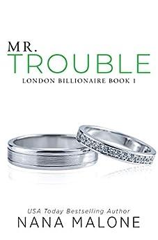 Mr. Trouble: A Fake Fiance Romance (London Billionaire Book 1) by [Nana Malone]