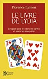 Le livre de Lydia - Le guide pour lire dans les cartes et savoir les interpréter