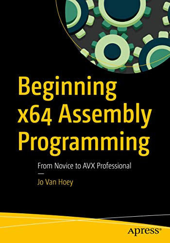 Beginning x64 Assembly Programming: From Novice to AVX Professional (English Edition)
