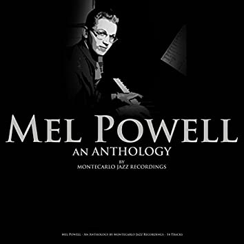 Mel Powell - An Anthology by Montecarlo Jazz Recordings