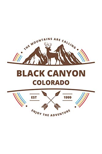 Black Canyon Colorado: Cool Black Canyon Colorado National Park Travel Journal / Notebook / Diary / Hiking & Camping Log Gift (6 x 9 - 110 Blank Lined Pages) [Lingua Inglese]