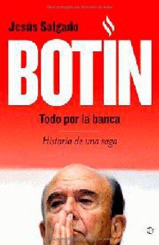Botin - todo por la banca (Biografias Y Memorias) (Spanish Edition)