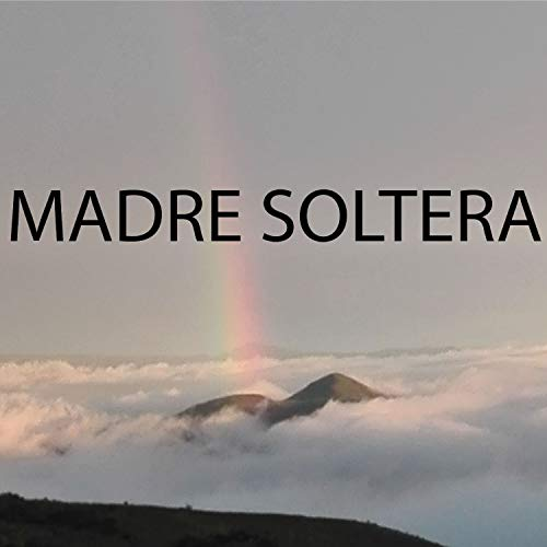 Madre Soltera [Explicit]