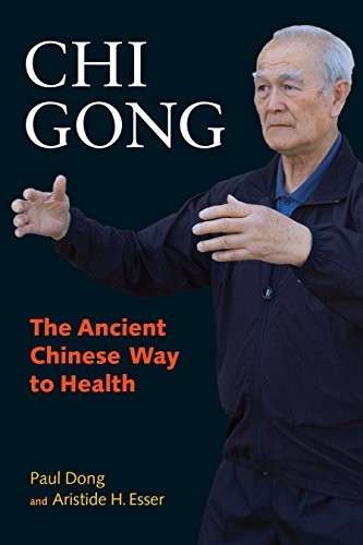 Chi Gong: The Ancient Chinese Way to Health