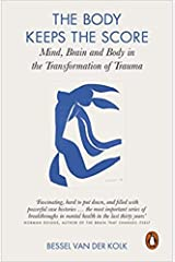 By Bessel van der Kolk The Body Keeps the Score Mind Brain and Body in the Transformation of Trauma Paperback - 24 Sept 2015 Paperback