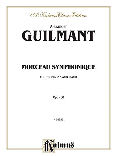 Morceau Symphonique, For Trombone and Piano, Opus 88: A Kalmus Classic Edition