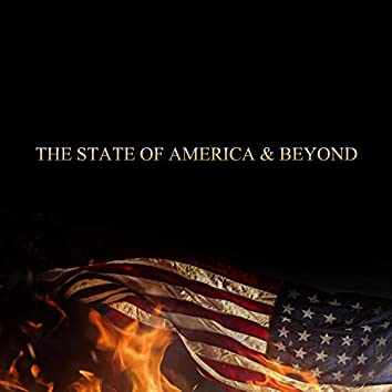 The State Of America & Beyond