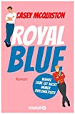 Royal Blue: Roman von McQuiston, Casey