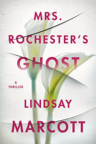 Compare Textbook Prices for Mrs. Rochester's Ghost: A Thriller  ISBN 9781542026383 by Marcott, Lindsay