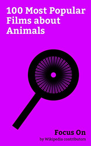 Focus On: 100 Most Popular Films about Animals: The Lion King, The Secret Life of Pets, The Legend of Tarzan (film), Brave (2012 film), Mowgli (film), ... Up 2: WaveMania, etc. (English Edition)