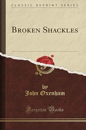Broken Shackles (Classic Reprint)