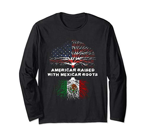 American Raised with Mexican Roots Mexico Long Sleeve T-Shirt
