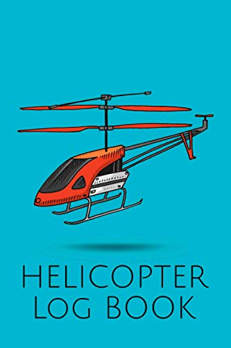 Helicopter Log Book: Flight Log for Documentation of Drones and Multi-Copters - Logbook and Gift Idea for Drone Pilots - Copter Flight Log as Proof of Knowledge