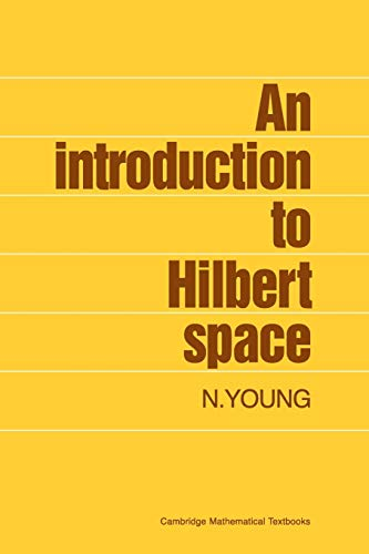An Introduction to Hilbert Space (Cambridge Mathematical...