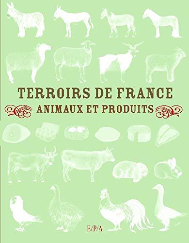 Terroirs de France : Animaux et produits