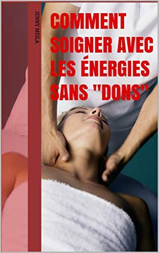 Comment soigner avec les énergies sans