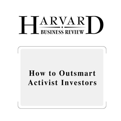 How to Outsmart Activist Investors (Harvard Business Review) copertina