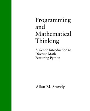 Programming and Mathematical Thinking: A Gentle Introduction to Discrete Math Featuring Python