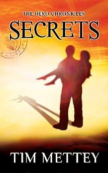 Secrets: The Hero Chronicles (Volume 1) by [Tim Mettey]