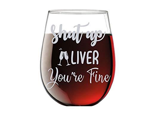 Shut Up Liver You're Fine - Copa de vino de cristal sin tallo (443 ml), diseño con texto en inglés'Shut Up Liver You're Fine'