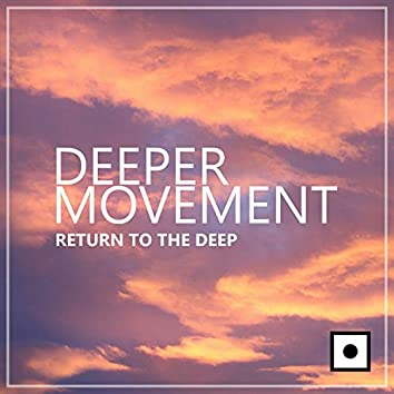 Deeper Movement (Return To The Deep)