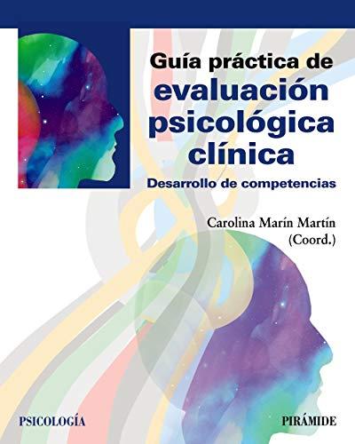 Guía práctica de evaluación psicológica clínica: Desarrollo de competencias (Spanish Edition)