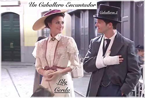 Caballeros II: Un Caballero Encantador de Lily Cerda