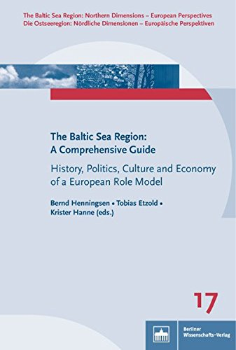 The Baltic Sea Region: A Comprehensive Guide: History, Politics, Culture and Economy of a European Role Model (The Baltic Sea Region: Nordic ... ... Dimensionen - Europäische Perspektiven)
