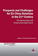 Prospects and Challenges for EU-China Relations in the 21st Century: The Partnership and Cooperation Agreement (Cahiers du Collège d'Europe / College of Europe Studies)