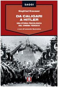 Da Caligari a Hitler. Una storia psicologica del cinema tedesco. Ediz. illustrata
