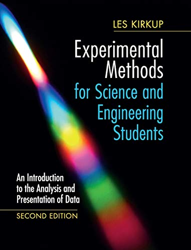 Compare Textbook Prices for Experimental Methods for Science and Engineering Students: An Introduction to the Analysis and Presentation of Data 2 Edition ISBN 9781108418461 by Kirkup, Les