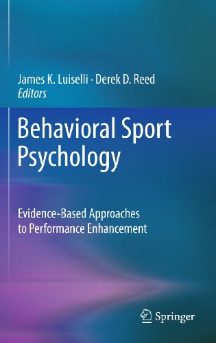 Compare Textbook Prices for Behavioral Sport Psychology: Evidence-Based Approaches to Performance Enhancement 2011 Edition ISBN 9781461400691 by Luiselli, James K.,Reed, Derek D.