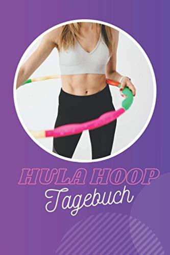 Hula Hoop Fitness Planer zum Abnehmen: 90 Tage Challenge Training - Fitness- & Sporttagebuch zum Tracken von Gewicht, Übungen & Trainingseinheiten - ... - Sport Geschenkidee für Männer und Frauen