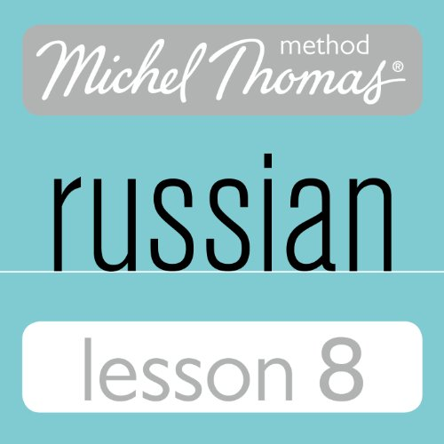 Michel Thomas Beginner Russian, Lesson 8 audiobook cover art