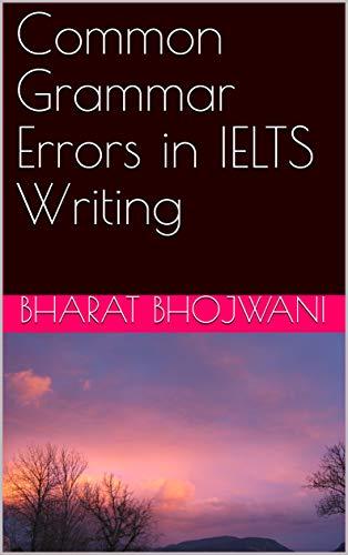Common Grammar Errors in IELTS Writing (English Edition)