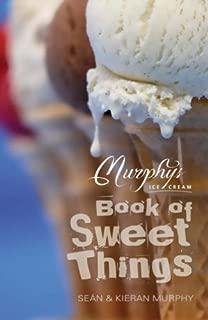 Murphy's Ice Cream Book of Sweet Things