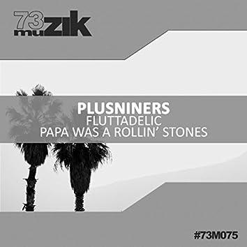 Fluttadelic / Papa Was A Rollin' Stones