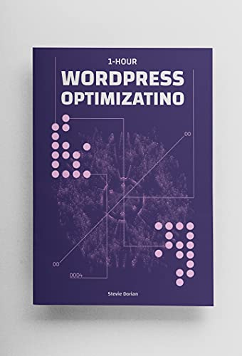 1-Hour WordPress Optimization: How To Get Your Blog Or Website Rank Higher On Your Own, Even If You Are A Complete Beginner (English Edition)