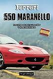 FERRARI 550 MARANELLO: REGISTRO DE RESTAURACIÓN Y MANTENIMIENTO (Ediciones en español)