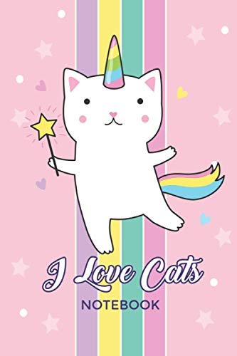 I Love Cats notebook: Lined Journal & Diary for Writing & Note Taking for Girls and Women | 6 x 9