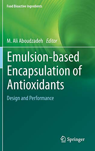 Emulsion‐based Encapsulation of Antioxidants: Design and Performance (Food Bioactive Ingredients)