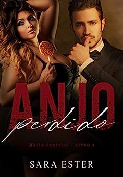 Anjo Perdido (Máfia Fratelli Livro 4) por [Sara  Ester]