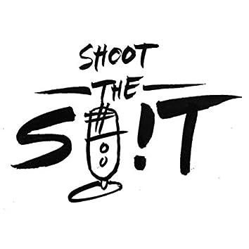 Shoot the Shit