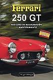 FERRARI 250 GT: REGISTRO DE RESTAURACIÓN Y MANTENIMIENTO (Ediciones en español)