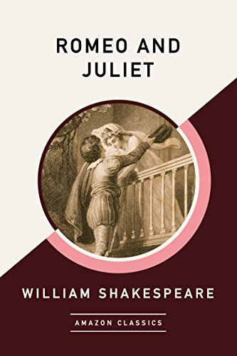 Romeo and Juliet (AmazonClassics Edition) (English Edition)